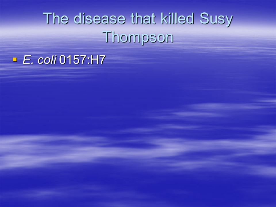 The disease that killed Susy Thompson