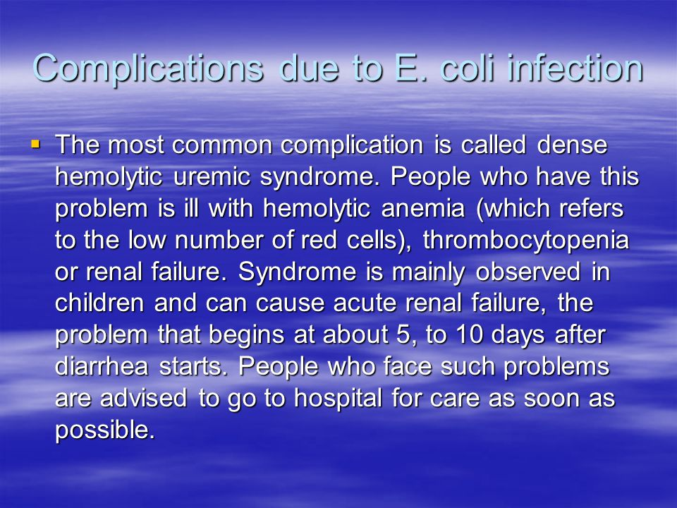 Complications due to E. coli infection