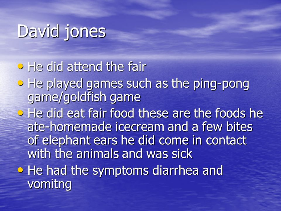 David jones He did attend the fair