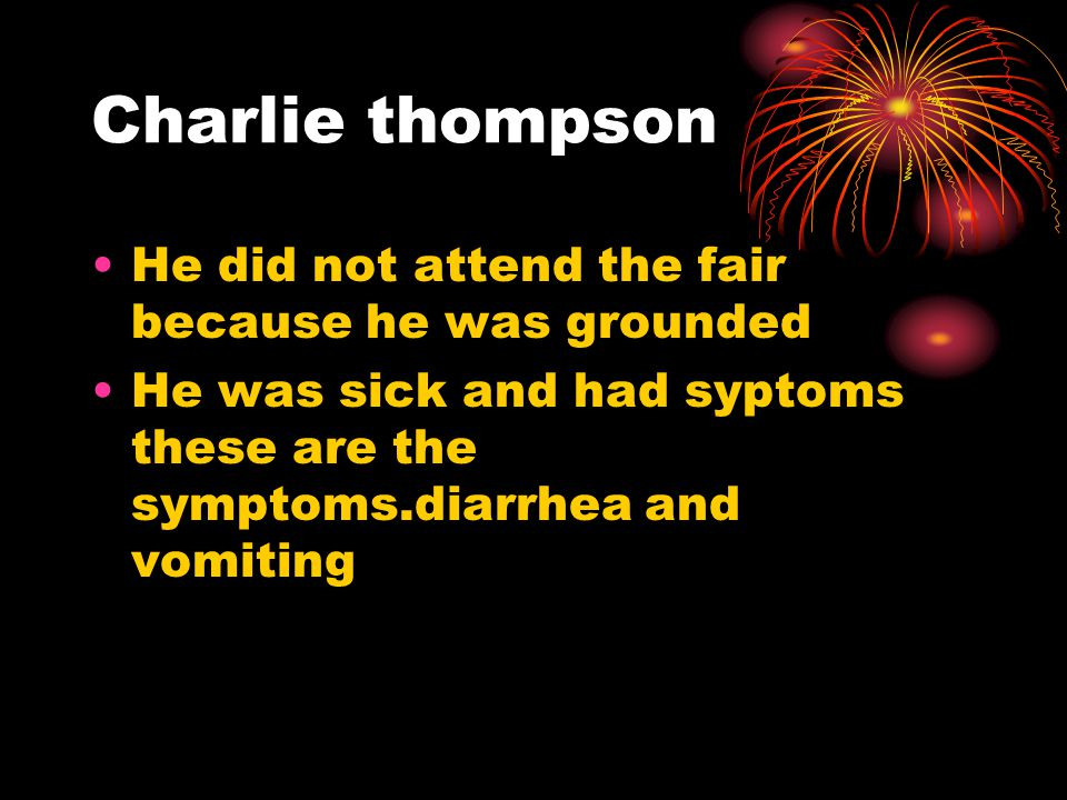 Charlie thompson He did not attend the fair because he was grounded