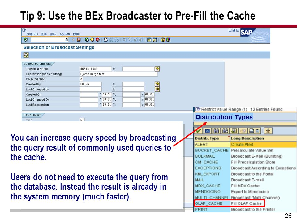 Tip 9: Use the BEx Broadcaster to Pre-Fill the Cache