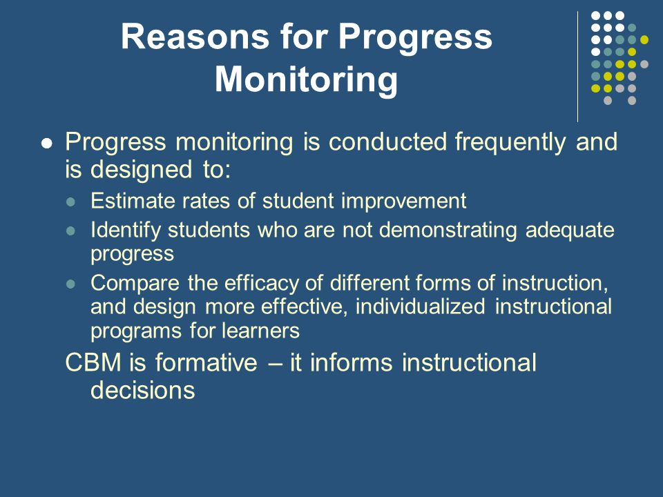 Reasons for Progress Monitoring