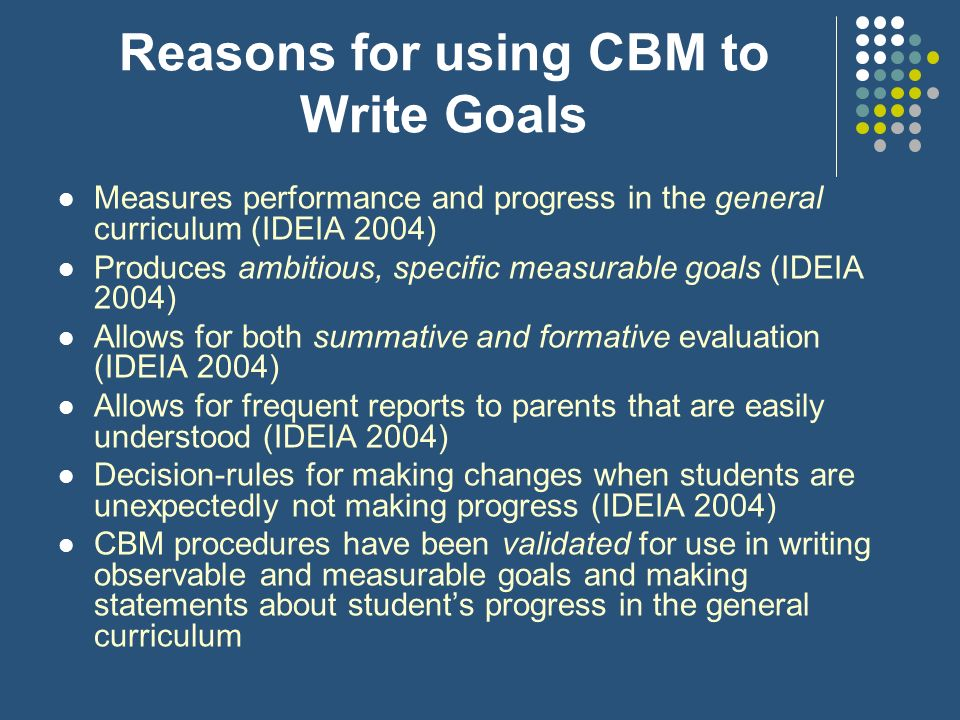 Reasons for using CBM to Write Goals