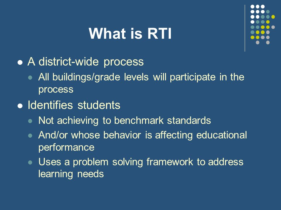 What is RTI A district-wide process Identifies students