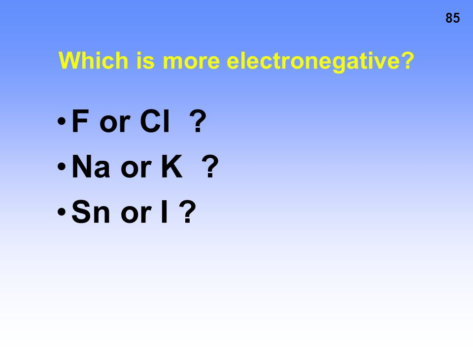 Which is more electronegative