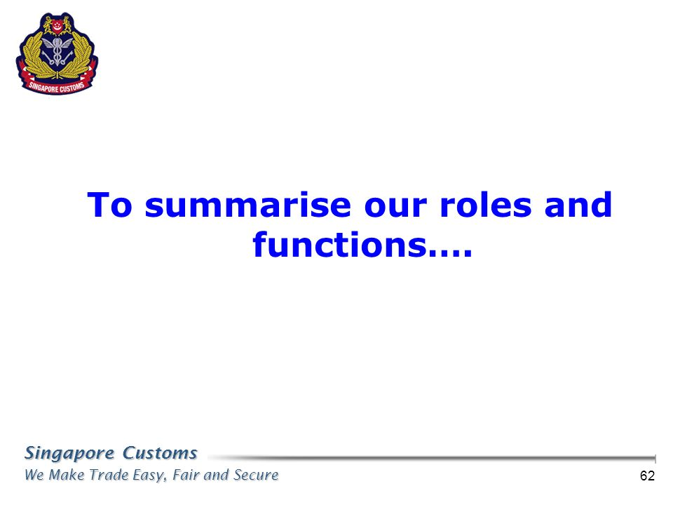 To summarise our roles and functions….
