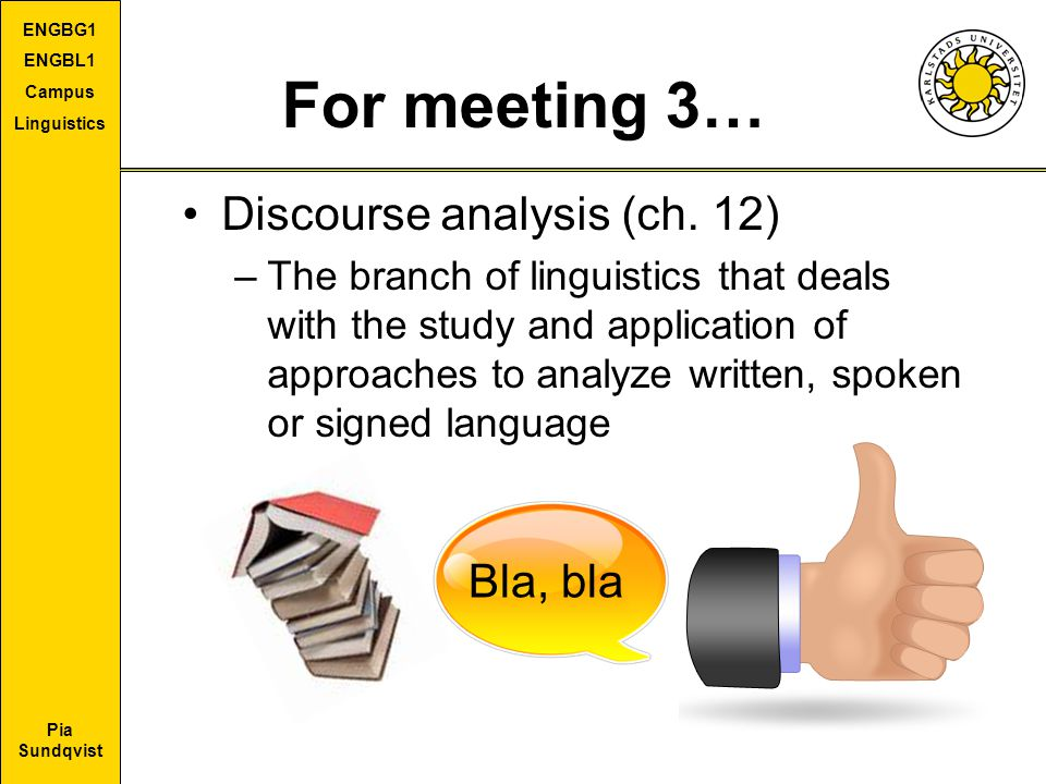 For meeting 3… Discourse analysis (ch. 12) Bla, bla
