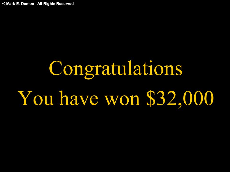 Congratulations You have won $32,000