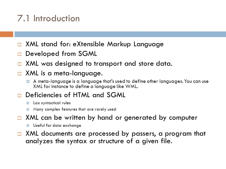 7.1 Introduction XML stand for: eXtensible Markup Language