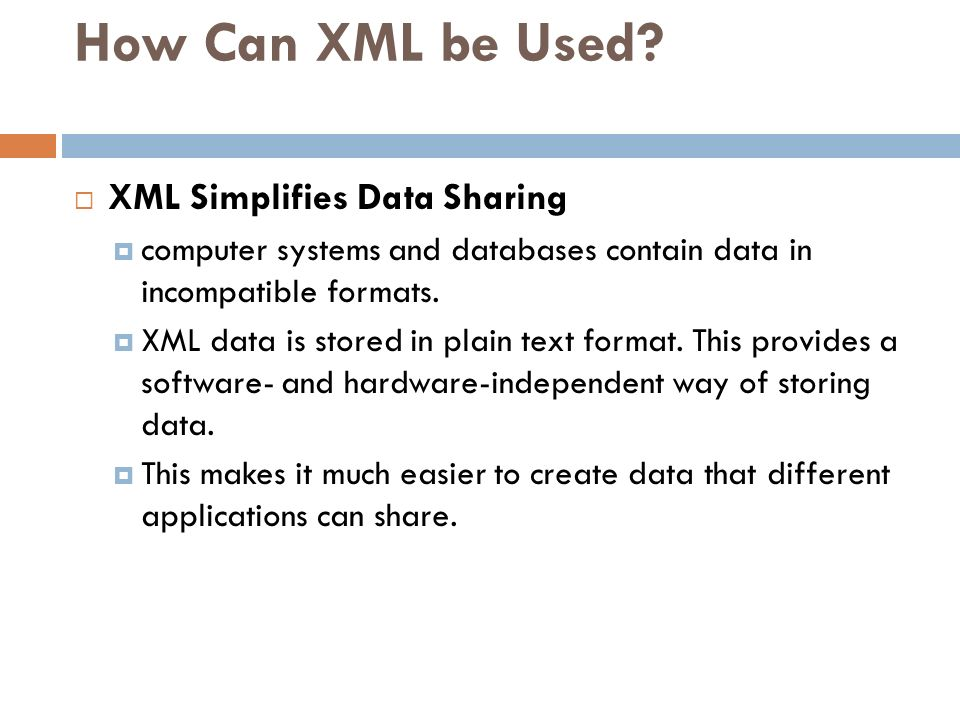 How Can XML be Used XML Simplifies Data Sharing