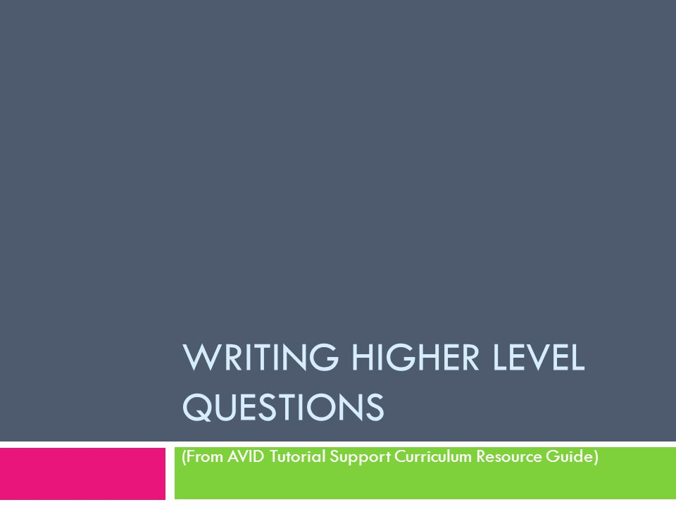 Writing Higher Level Questions
