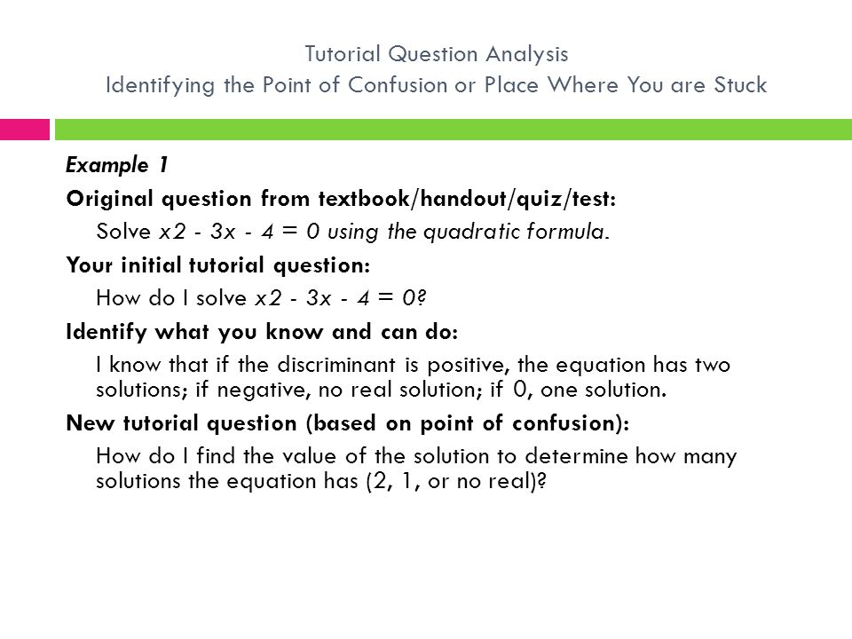 Tutorial Question Analysis Identifying the Point of Confusion or Place Where You are Stuck