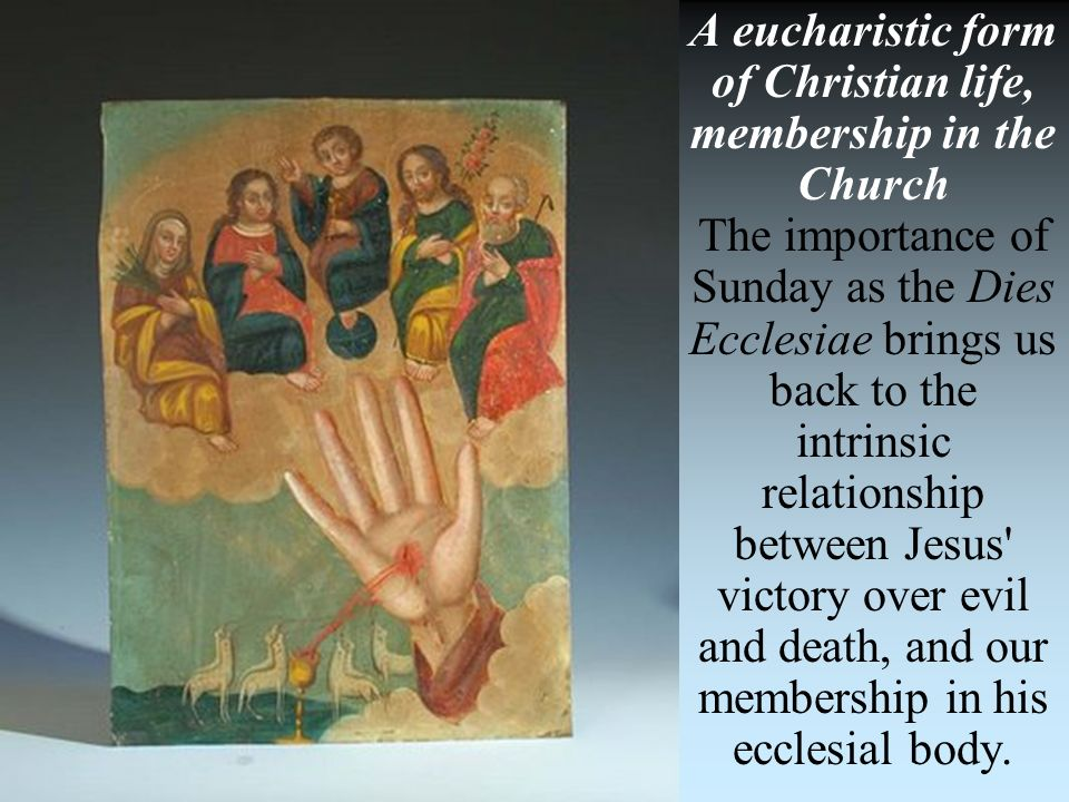 A eucharistic form of Christian life, membership in the Church