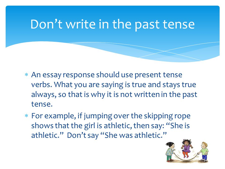 Don't write in the past tense