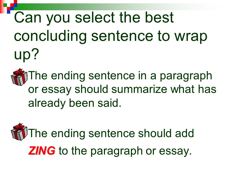 Can you select the best concluding sentence to wrap up