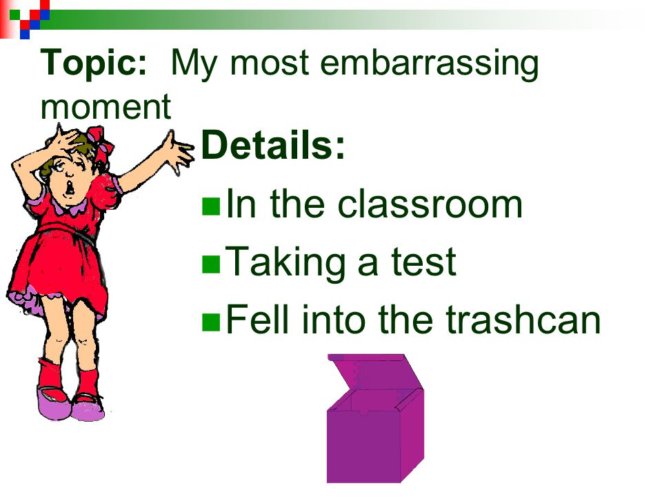 Topic: My most embarrassing moment