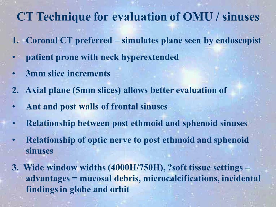 CT Technique for evaluation of OMU / sinuses