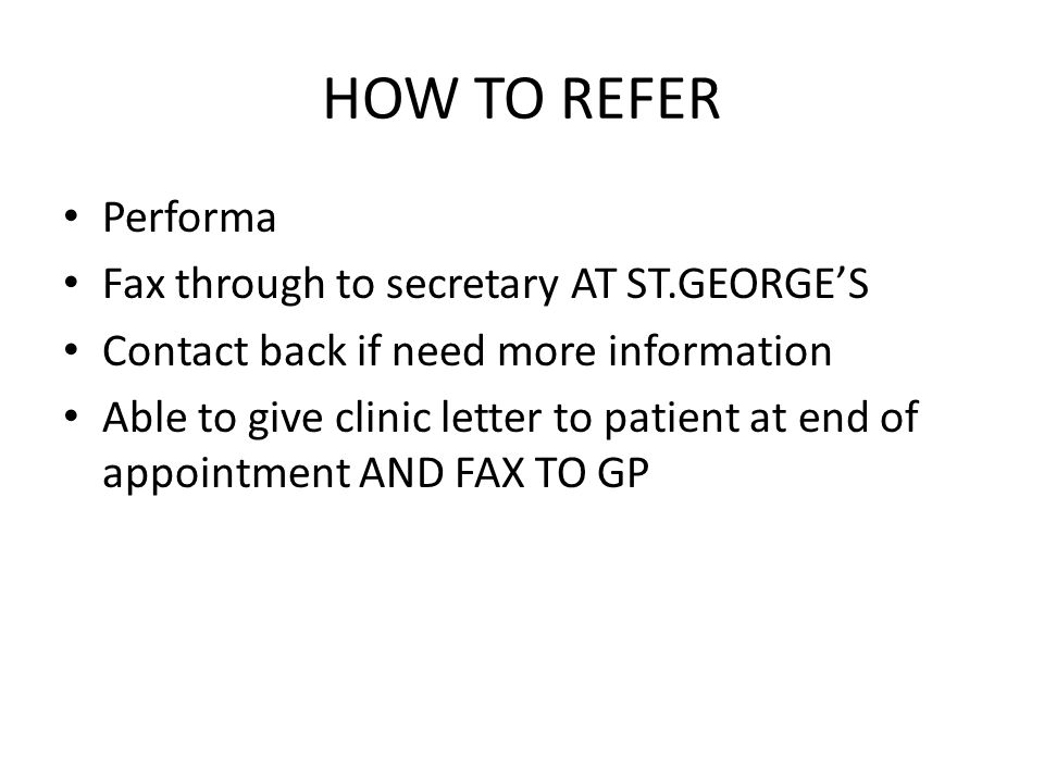 HOW TO REFER Performa Fax through to secretary AT ST.GEORGE'S