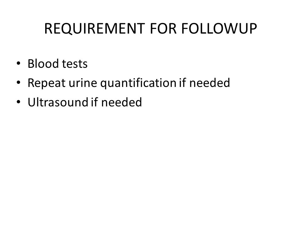 REQUIREMENT FOR FOLLOWUP
