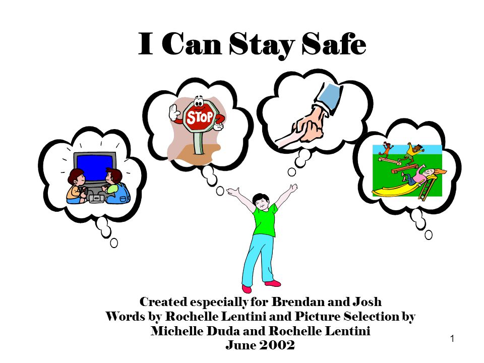 I Can Stay Safe Created especially for Brendan and Josh