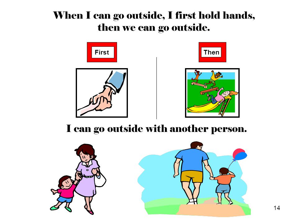 When I can go outside, I first hold hands, then we can go outside.