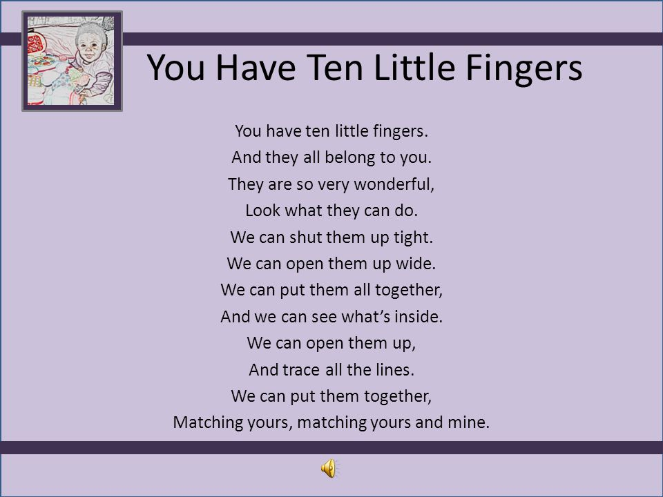 You Have Ten Little Fingers