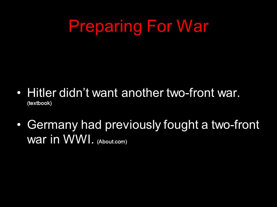 Preparing For War Hitler didn't want another two-front war. (textbook)