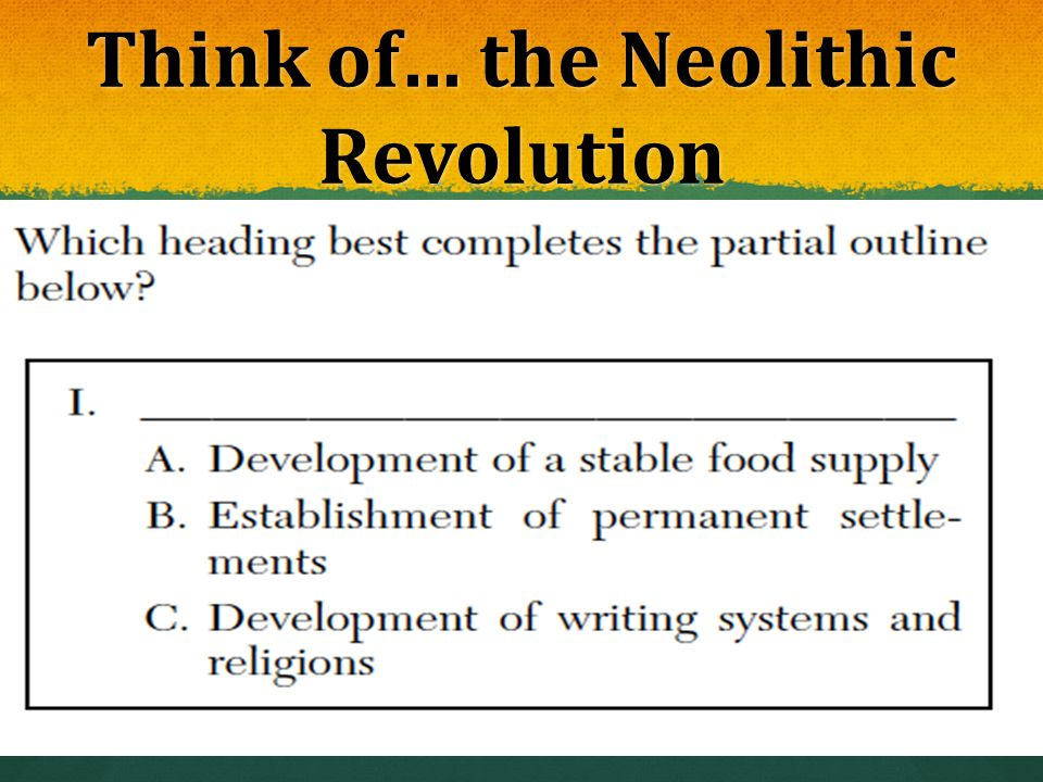 Think of… the Neolithic Revolution