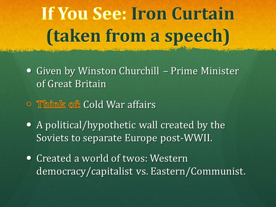 If You See: Iron Curtain (taken from a speech)
