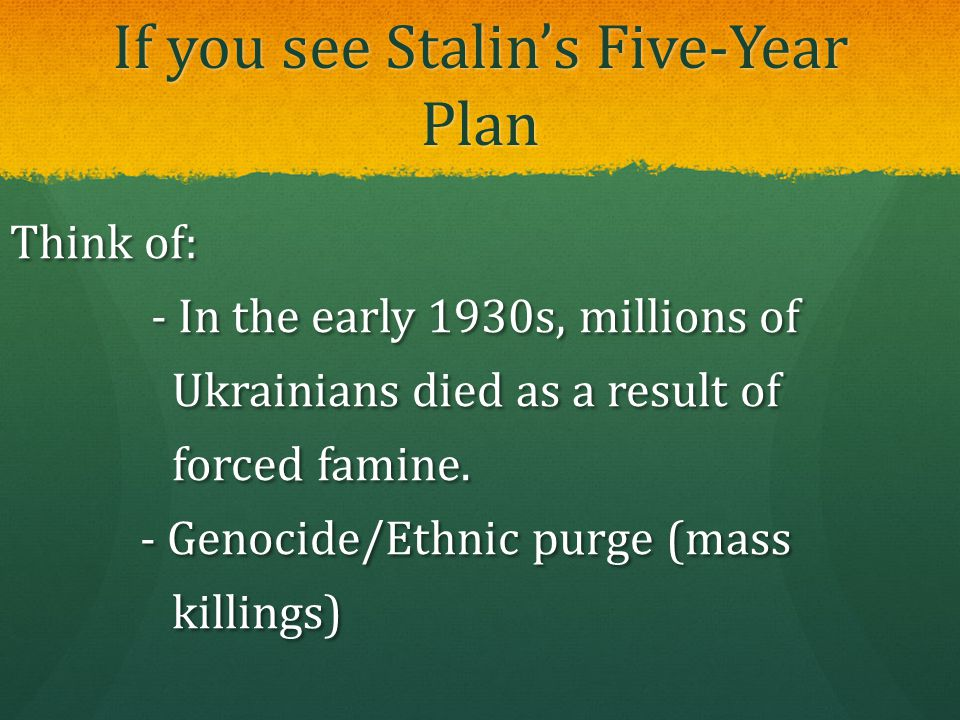 If you see Stalin's Five-Year Plan