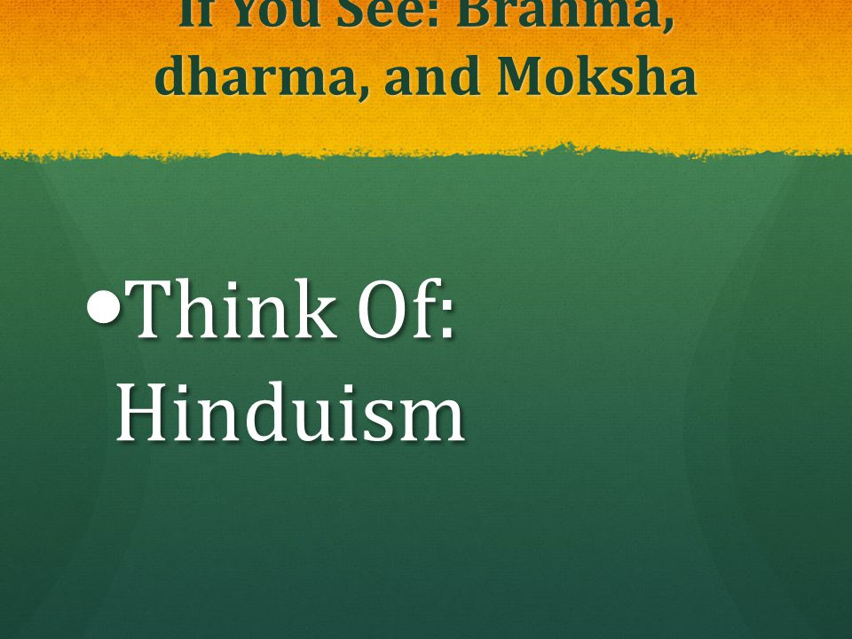 If You See: Brahma, dharma, and Moksha
