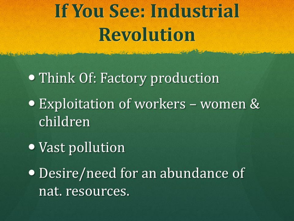 If You See: Industrial Revolution