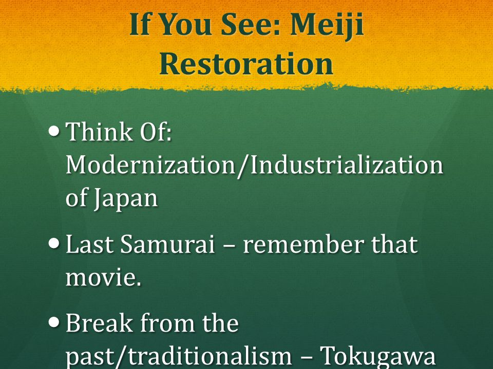 If You See: Meiji Restoration