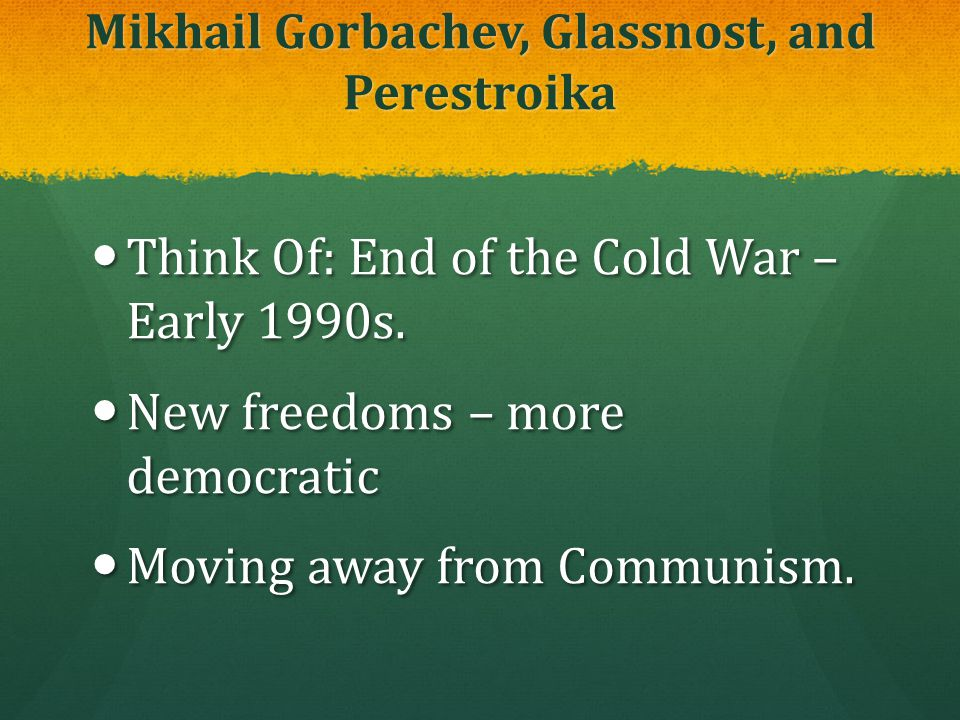 Mikhail Gorbachev, Glassnost, and Perestroika