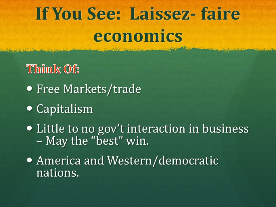 If You See: Laissez- faire economics
