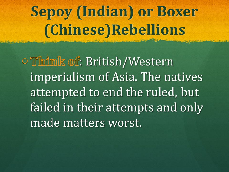 Sepoy (Indian) or Boxer (Chinese)Rebellions
