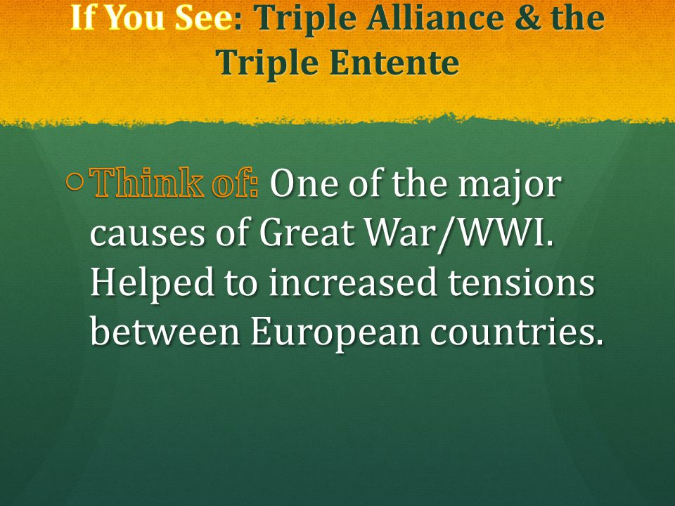 If You See: Triple Alliance & the Triple Entente