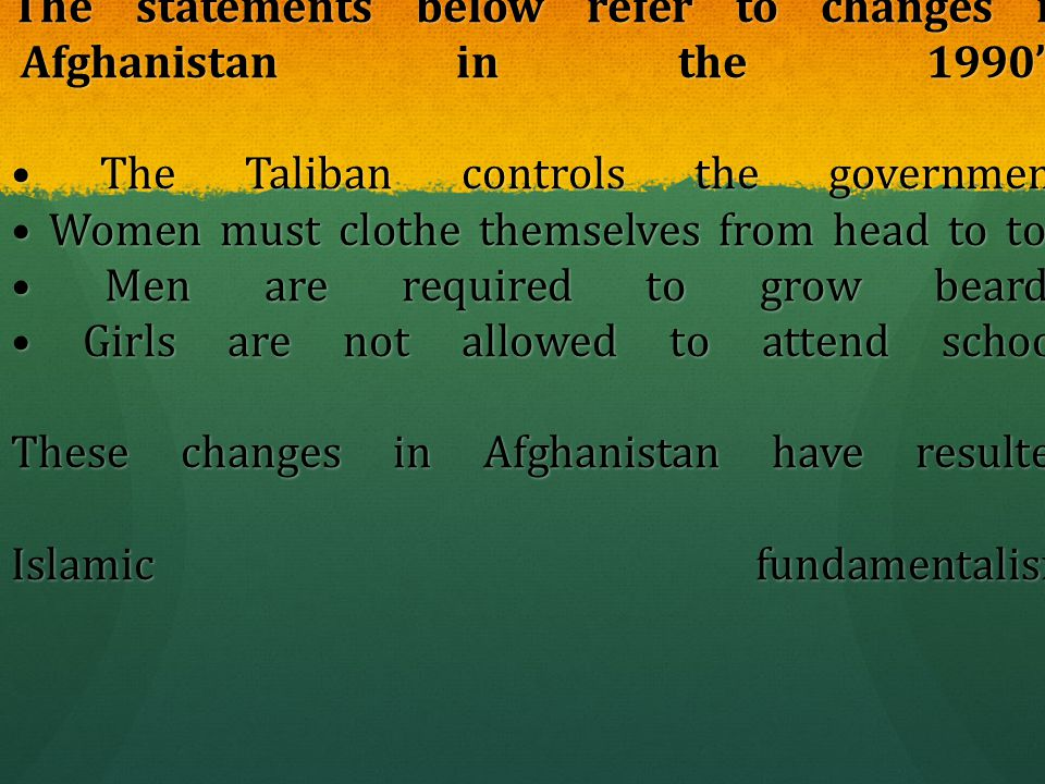 The statements below refer to changes in Afghanistan in the 1990's