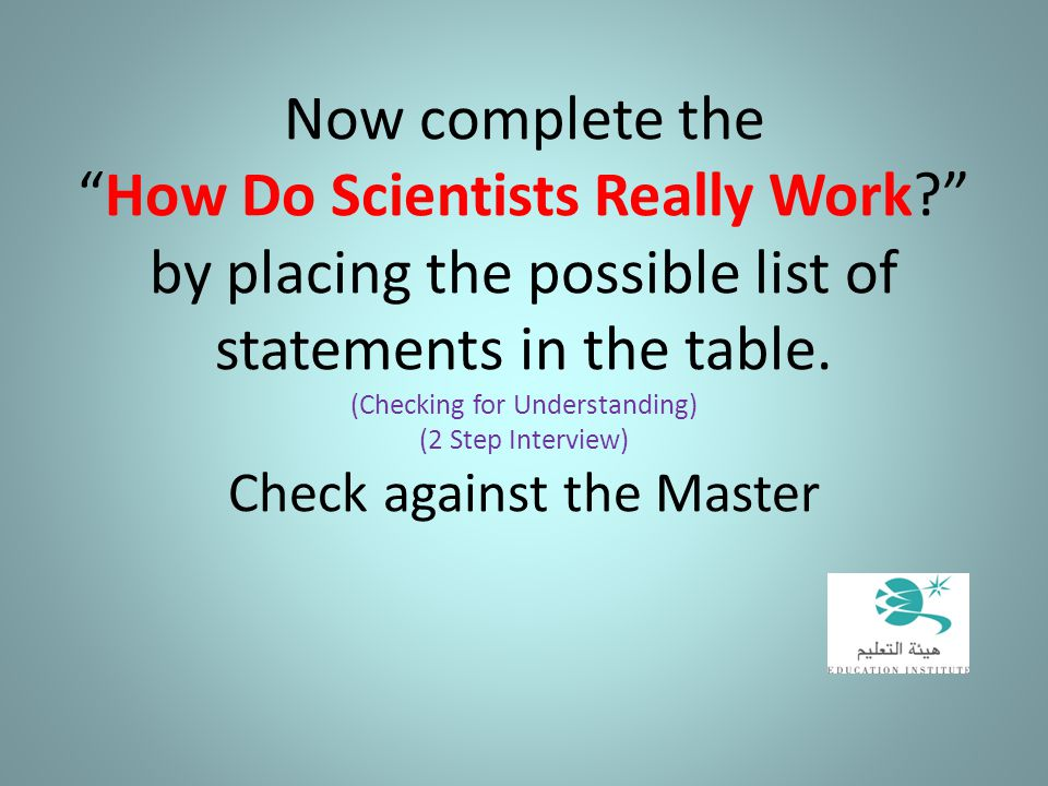 Now complete the How Do Scientists Really Work
