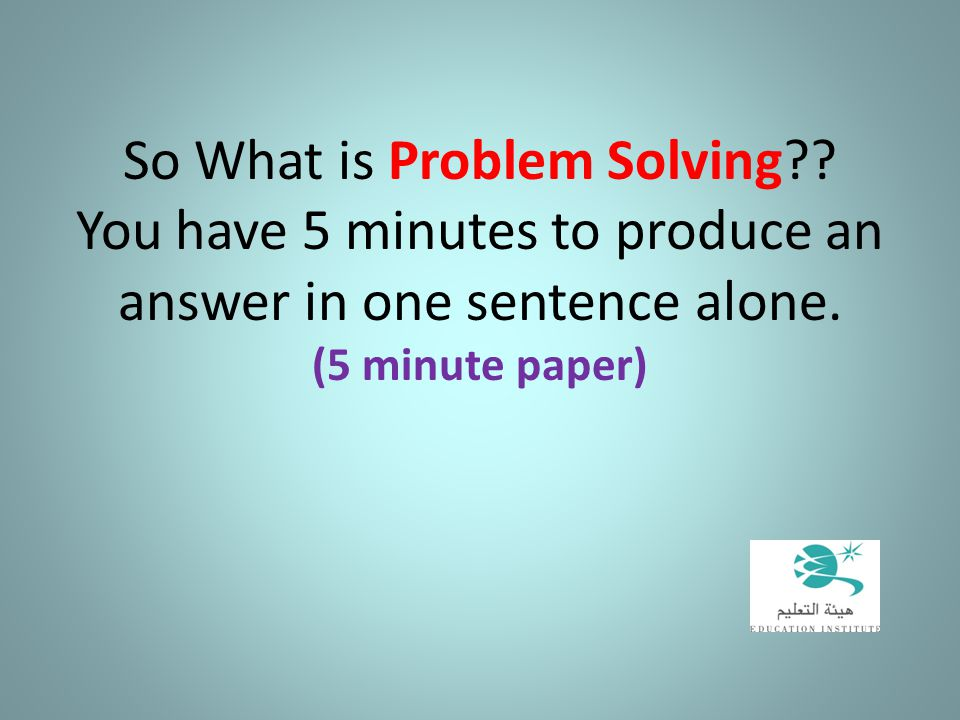 So What is Problem Solving