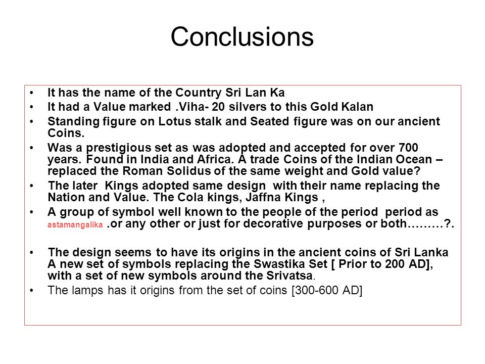 Conclusions It has the name of the Country Sri Lan Ka