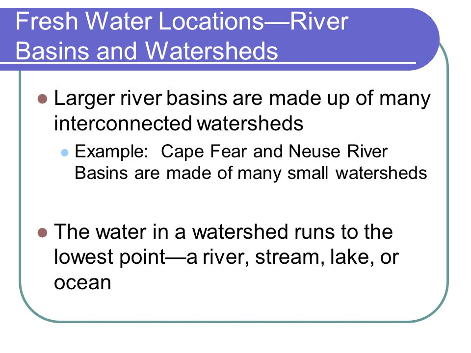 Fresh Water Locations—River Basins and Watersheds