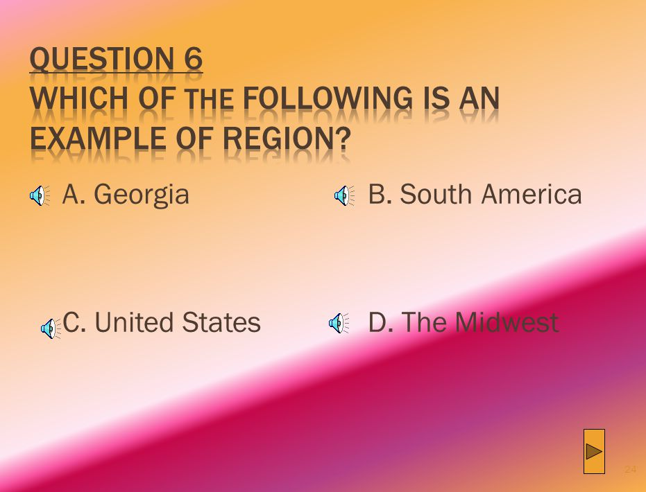 Question 6 Which of the following is an example of region