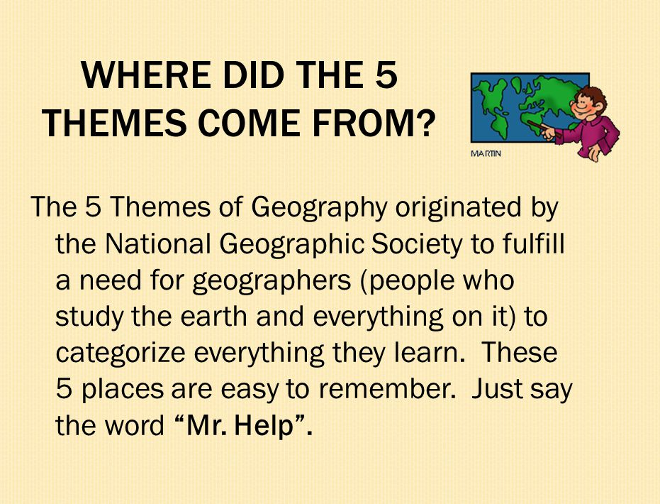 WHERE DID THE 5 THEMES COME FROM