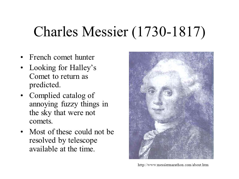 Charles Messier (1730-1817) French comet hunter