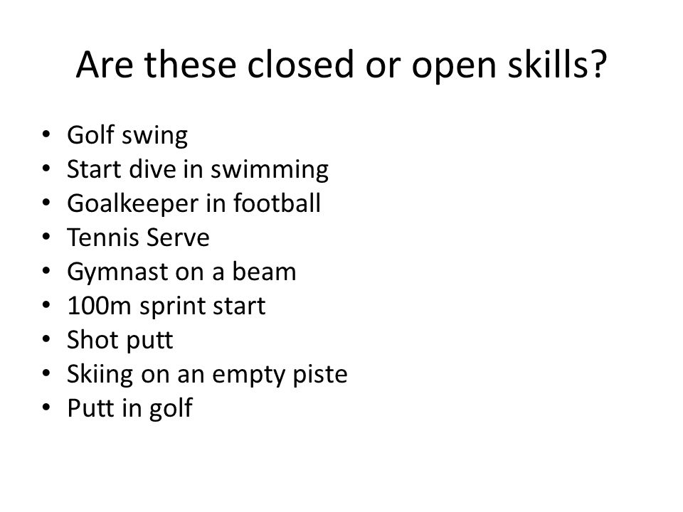 Are these closed or open skills