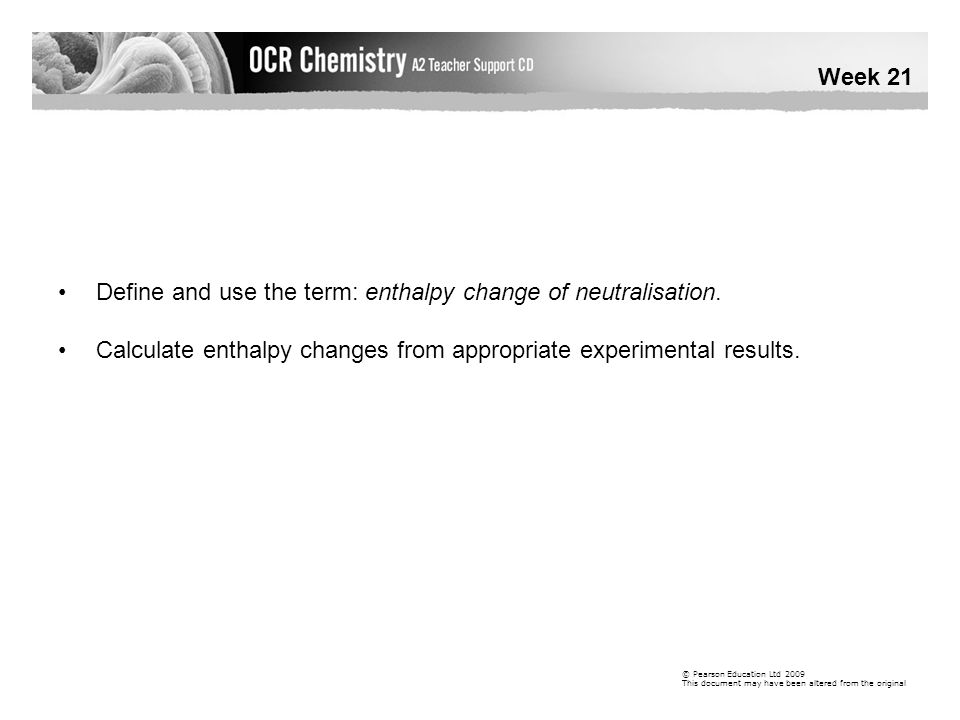 Define and use the term: enthalpy change of neutralisation.