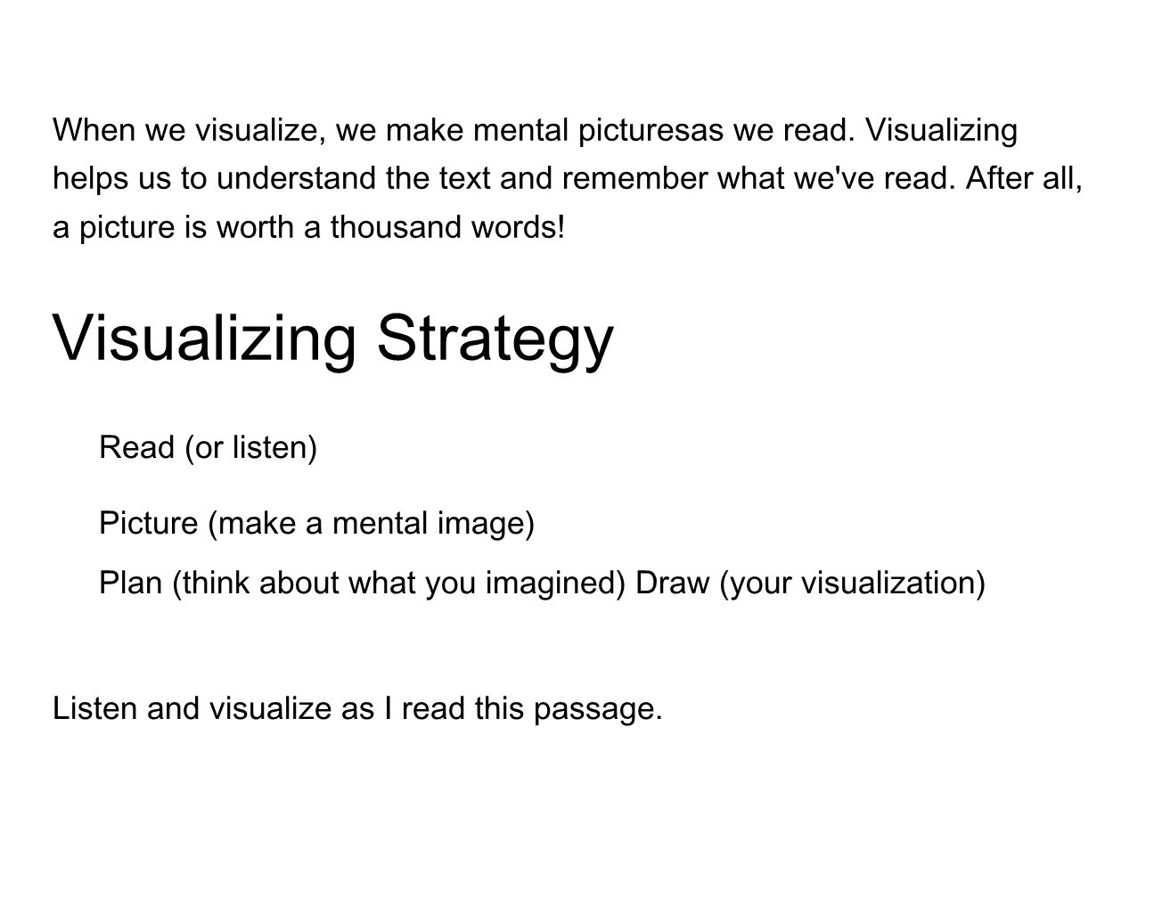 When we visualize, we make mental picturesas we read