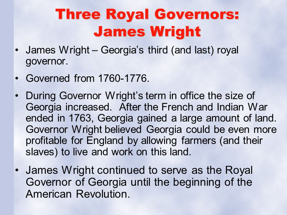 Three Royal Governors: James Wright