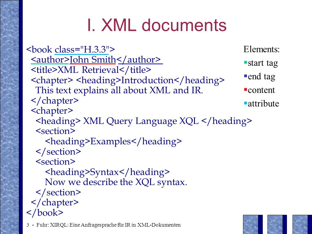 I. XML documents <book class= H.3.3 > Elements:
